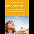 Vaccinazioni: alla ricerca del rischio minore: Perchè ho vaccinato i miei figli e non i miei nipoti (Il bambino naturale)