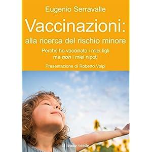 Vaccinazioni: alla ricerca del rischio minore: Perchè ho vaccinato i miei figli e no