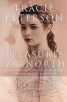 Treasures of the North (Yukon Quest Book #1) par [Peterson, Tracie]