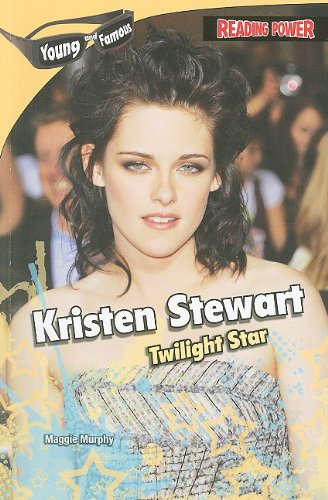 Kristen Stewart: Twilight Star (Young and Famous) por Maggie Murphy