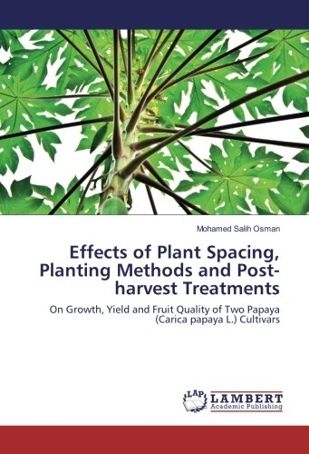 effects-of-plant-spacing-planting-methods-and-post-harvest-treatments-on-growth-yield-and-fruit-qual