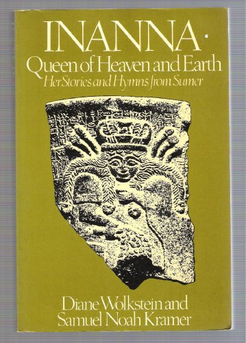 Inanna: Queen of Heaven and Earth por Diane Wolkstein