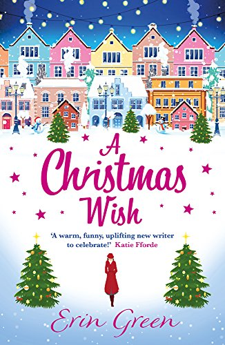 Christmas Wish.A Christmas Wish A Heartwarming Uplifting And Fun Christmas Romance