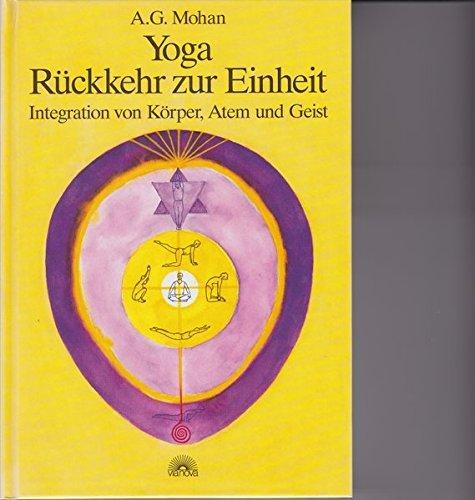 Portada del libro Yoga - R??ckkehr zur Einheit. by A. G. Mohan (2001-01-31)