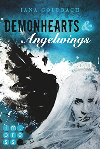 Demonhearts & Angelwings von [Goldbach, Jana]
