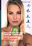 5-Elemente-Ernährung: Schön werden mit Genuss (Amazon.de)