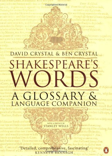 Shakespeare's Words: A Glossary and Language Companion by Crystal, David, Crystal, Ben New Edition (2004)
