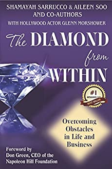 The Diamond from Within - Overcoming Obstacles in Life & Business (English Edition) di [Sarrucco, Shamayah, Soo, Aileen, Morshower, Glenn, Byers, Minnie, Byrd, Daryl, Brooks, James Wade, Gordon, Lisa, Eckton, Joanne, Harris, Lydia, Van Metre, Aneissa]