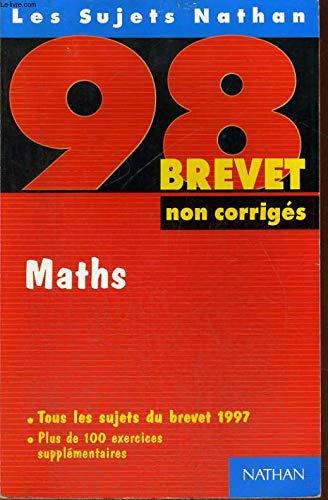 Maths : [tous les sujets du brevet 1997], non corrigés par Chantal Carruelle
