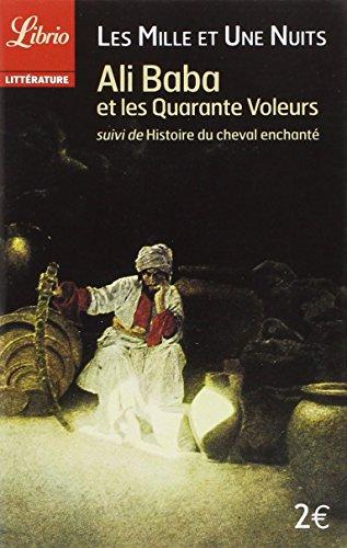 Ali Baba et les quarante voleurs suivi de histoire du cheval enchanté par Antoine Galland