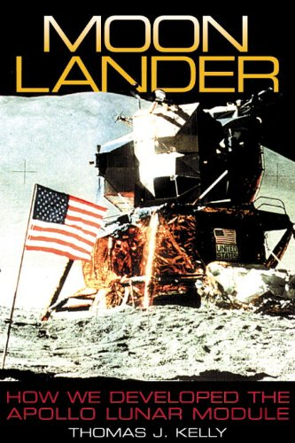 Moon Lander: How We Developed the Apollo Lunar Module (SMITHSONIAN HISTORY OF AVIATION AND SPACEFLIGHT SERIES) -