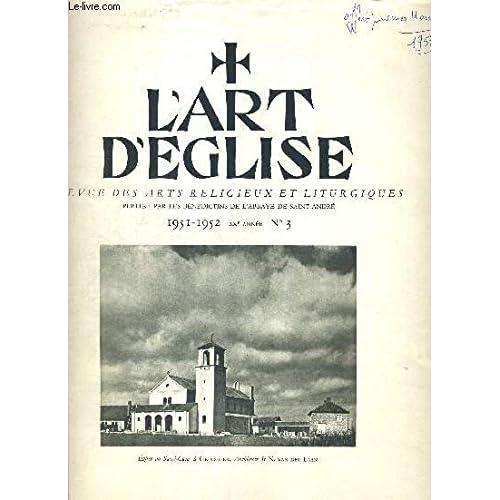 L ART L EGLISE REVUE DES ARTS RELIGIEUX ET LITURGIQUES N°3 1951 1952 L EGLISE LA MAISON DE DIEU + OUVROIR LITURGIQUE N°12