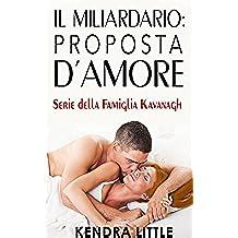 Il Miliardario: Proposta d'amore (Italian Edition)