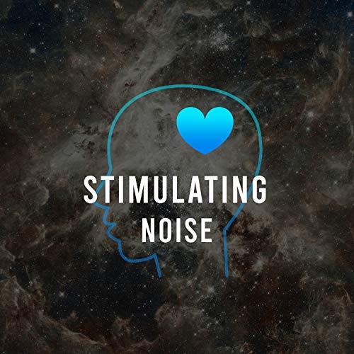 #Stimulating Noise