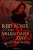 Red Roses for Valentine's Day (The Catherine Jewell Mystery Series, Band 9)