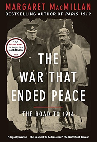 [The War that Ended Peace: How Europe abandoned peace for the First World War] [By: MacMillan, Professor Margaret] [June, 2014]