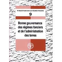 Bonne gouvernance des régimes fonciers et de l'administration des terres (Fao Etudes Sur Les Regimes Fonciers)