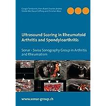 Ultrasound Scoring in Rheumatoid Arthritis and Spondyloarthritis: Sonar - Swiss Sonography Group in Arthritis and Rheumatism
