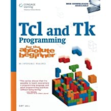 Tcl and Tk Programming for the Absolute Beginner by Kurt Wall (2007-10-12)