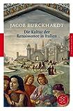 Die Kultur der Renaissance in Italien: Ein Versuch (Fischer Klassik)
