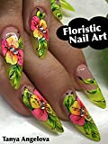 Floristic Designs: How to Create Beautiful Nail Art Flower Designs With Art Gel? [OV]
