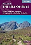 The Isle of Skye: Graded walks and scrambles throughout Skye, including the Cuillin (British Mountains) (Cicerone Guides…