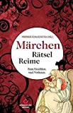Märchen Rätsel Reime - Märchen zum Raten und Vorlesen (Märchenrätsel, Brüder Grimm, Hans Christian Andersen)