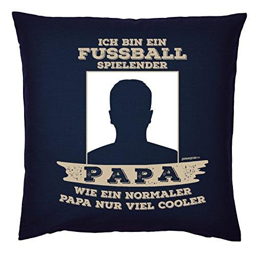 Fussball Foto-Kissen Vater - Sprüche Kissen mit ihrem Wunschfoto - Fotodruck Kissen : .. fussballspielender ... Papa nur viel cooler -- Papa Geschenk Kissen Geburtstag Vatertag -- Farbe: navyblau