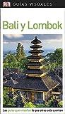 Guía Visual Bali y Lombok: Las guías que enseñan lo que otras solo cuentan (GUIAS VISUALES)