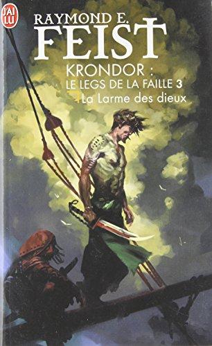 Krondor : Le Legs de la Faille, Tome 3 : La larme des dieux par Raymond Feist