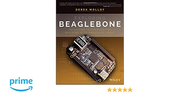 Amazon exploring beaglebone tools and techniques for amazon exploring beaglebone tools and techniques for building with embedded linux derek molloy livres fandeluxe Image collections