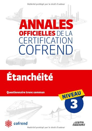 Etancheite Niveau 3 les Annales Officielles de la Certification Cofrend