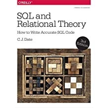 SQL and Relational Theory: How to Write Accurate SQL Code by C. J. Date (2015-11-16)