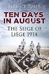 Ten Days in August: The Siege of Liege 1914