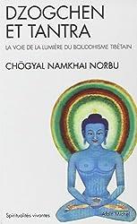 Dzogchen et tantra : La Voie de la Lumière du bouddhisme tibétain