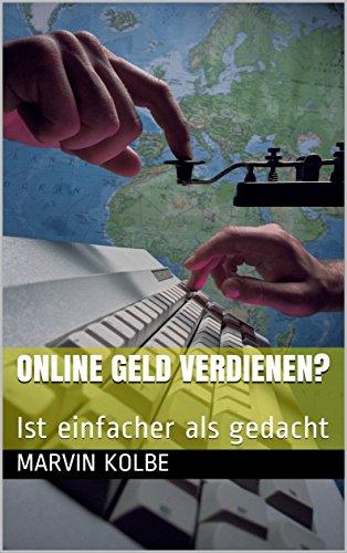 Online Geld verdienen?: Ist einfacher als gedacht