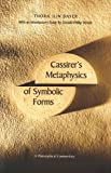 Cassirers Metaphysics of Symbolic Forms: A Philosophical Commentary