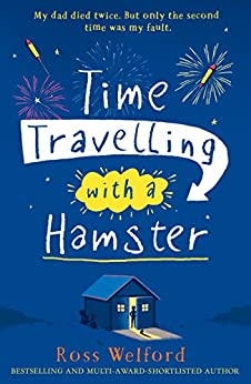 Time Travelling with a Hamster by [Welford, Ross]
