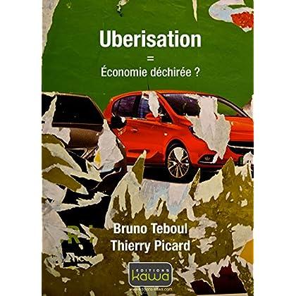 Uberisation = économie déchirée?