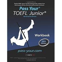 Pass Your TOEFL Junior. Workbook: The first TOEFL Junior. workbook in the Western Hemisphere!