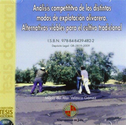 Análisis competitivo de los distintos modos de Explotación Olivarera. Alternativas viables para el cultivo tradicional (CD Tesis)