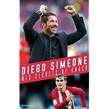 Diego Simeone : Mes secrets de coach