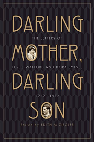 Darling Mother, Darling Son: The Letters of Leslie Walford and Dora Byrne, 1929-1972 (English Edition) (Darling Dora)