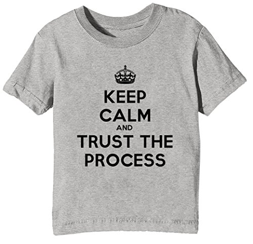 Keep Calm And Trust The Process Niños Unisexo Niño Niña Camiseta Cuello  Redondo Gris Manga Corta 09e887fe0