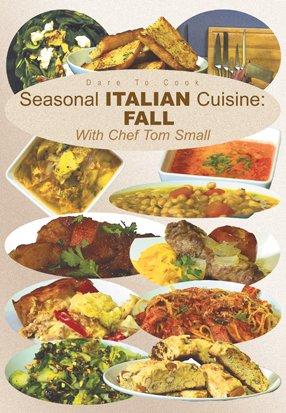 Preisvergleich Produktbild Dare To Cook: Seasonal Italian Cuisine,  Fall with Chef Tom Small