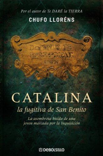 Catalina, la fugitiva de San Benito: La asombrosa huída de una ...