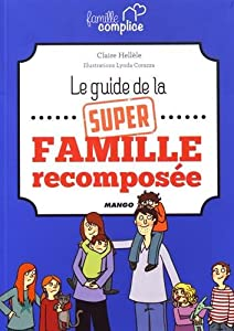 """Afficher """"Le guide de la super famille recomposée"""""""