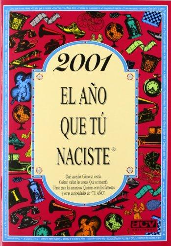 2001 EL AÑO QUE TU NACISTE (El año que tú naciste) por Rosa Collado