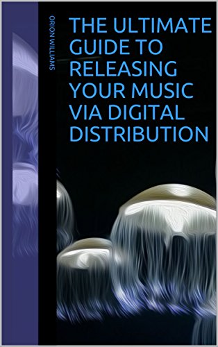 The Ultimate Guide to Releasing Your Music via Digital ...
