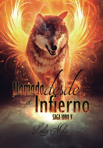 Descargar Libro Llamada desde el Infierno: Saga Lobo V: Volume 5 de Leila Milà Leila